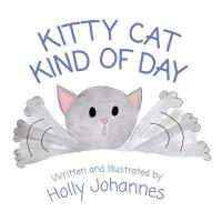预订 Kitty Cat Kind of Day [ISBN:9781645380467]