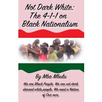 Not Dark White: The 4-1-1 on Black Nationalism