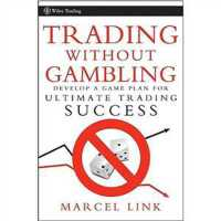 Trading Without Gambling: Develop a Game Plan for Ultimate