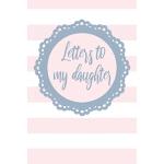 预订 Letters To My Daughter: Blank Lined Notebook To Write In