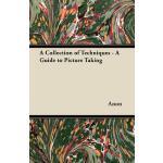 预订 A Collection of Techniques - A Guide to Picture Taking [