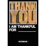 预订 Thank You - I Am Thankful for: Notebook - Thanks - Life