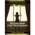 预订 Searching for Yesterday: A Shelby Belgarden Mystery [ISB