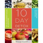 预订 10 Day Detox: How You Can Detoxify In 10 Days Or Less Fo