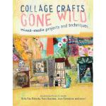 【预订】Collage Crafts Gone Wild: Mixed-Media Projects and Tech