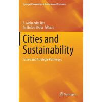 【预订】Cities and Sustainability: Issues and Strategic Pathway