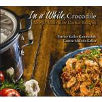 预订 In a While, Crocodile: New Orleans Slow Cooker Recipes [