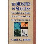 预订 The Measures of Success: Creating a High Performing Orga