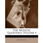 预订 The Musical Quarterly, Volume 4 [ISBN:9781148868707]