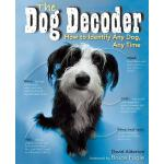 预订 Dog Decoder: How to Identify Any Dog, Any Time [ISBN:978