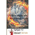 【预订】Taming the Dragons: Guide to Staying Calm While Pitchin