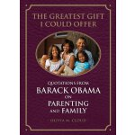 The Greatest Gift I Could Offer Quotations from Barack Obam