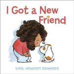 预订 I Got a New Friend [ISBN:9780399557019]