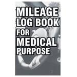 预订 Mileage Log Book for Medical Purpose: Mileage Record Boo
