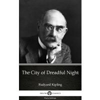 The City of Dreadful Night by Rudyard Kipling - Delphi Class