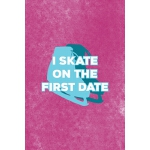 预订 I Skate On The First Date: All Purpose 6x9 Blank Lined N