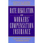 预订 Rate Regulation of Worker's Compensation Insurance: How