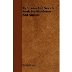 预订 By Stream and Sea - A Book for Wanderers and Anglers [IS