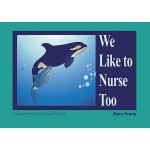 预订 We Like to Nurse Too [ISBN:9781890772987]