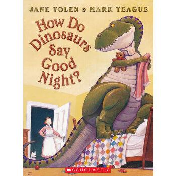 How Do Dinosaurs Say Good Night? (Audio)学乐有声读物:恐龙怎么说晚安?(书+CD)ISBN9780545093194 让小恐龙告诉宝贝如何说晚安吧~