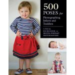500 Poses for Photographing Infants and Toddlers ISBN:97816