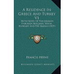 预订 A Residence in Greece and Turkey V1: With Notes of the J