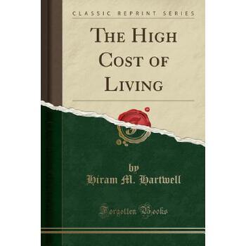 【预订】The High Cost of Living (Classic Reprint) 预订商品,需要1-3个月发货,非质量问题不接受退换货。