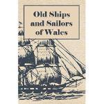【预订】Old Ships and Sailors of Wales