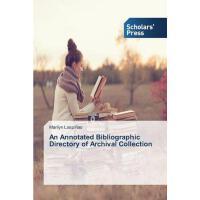 【预订】An Annotated Bibliographic Directory of Archival Collec