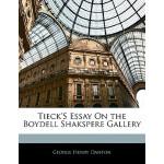 预订 Tieck's Essay on the Boydell Shakspere Gallery [ISBN:978