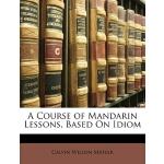 【预订】A Course of Mandarin Lessons, Based on Idiom
