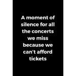 预订 A Moment Of Silence For All The Concerts We Miss Because
