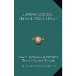 预订 Sunday School Hymns, No. 1 (1903) [ISBN:9781165007264]