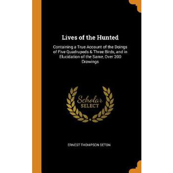 预订 Lives of the Hunted: Containing a True Account of the Doings of Five Qua [ISBN:9780342308910] 美国发货无法退货 约五到八周到货