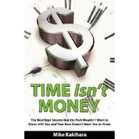 预订 Time Isn't Money: The Best Kept Secrets That the Rich Wo