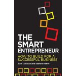 The Smart Entrepreneur: How to Build for Your Business ISBN