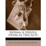 预订 Norma: A Serious Opera in Two Acts [ISBN:9781146460576]