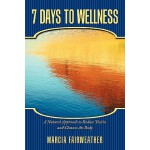 预订 7 Days to Wellness: A Natural Approach to Reduce Toxins