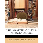 预订 The Analysis of Non-Ferrous Alloys [ISBN:9781146728126]