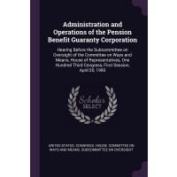 Administration and Operations of the Pension Benefit Guaran