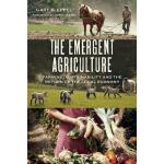 预订 The Emergent Agriculture: Farming, Sustainability and th
