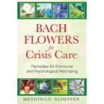 预订 Bach Flowers for Crisis Care: Remedies for Emotional and