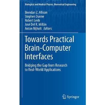 【预订】Towards Practical Brain-Computer Interfaces: Bridging the Gap from Research to Real-World Applications 预订商品,需要1-3个月发货,非质量问题不接受退换货。