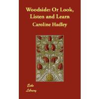 【预订】Woodside: Or Look, Listen and Learn