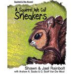 预订 A Squirrel We Call Sneakers [ISBN:9780615743776]