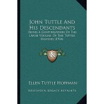 预订 John Tuttle and His Descendants: Being a Continuation of
