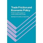 【预订】Trade Friction and Economic Policy: Problems and Prospe