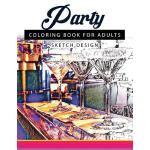 预订 Party Coloring Books for Adults: A Sketch grayscale colo