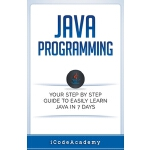 预订 Java: Programming: Your Step by Step Guide to Easily Lea