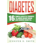 预订 Diabetes: 16 Simple Lifestyle Changes to Lower Blood Sug